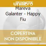 Happy fiu cd musicale di Mareva Galanter