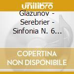 SINFONIA N. 6 - LA MER - INTRODUZ. DANZA cd musicale di GLAZUNOV\SEREBRIER