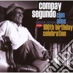 CIEN ANOS - 100TH BIRTHDAY CELEBRATION (2 CD) cd musicale di COMPAY SEGUNDO