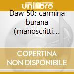 Daw 50: carmina burana (manoscritti c. 1 cd musicale di Thomas Vari\binkley