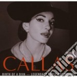 Callas - Birth Of A Diva - Legendary Early Recordings Of Maria Callas cd musicale di Maria Callas