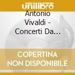Vivaldi Antonio - Il Giardino Armonico - Concerti Da Camara I cd musicale di Arm Vivaldi\giardino