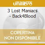 BACK4BLOOD cd musicale di 3 LOST MANIACS