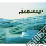 Fear My Thoughts - The Great Collapse cd musicale di Fear my thoughts