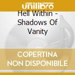 SHADOWS OF VANITY cd musicale di HELL WITHIN