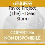 DEAD STORM                                cd musicale di The Psyke project