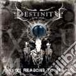 Destinity - Xi Reasons To See cd musicale di DESTINITY