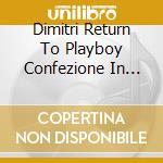 DIMITRI RETURN TO PLAYBOY  CONFEZIONE IN PELLE cd musicale di ARTISTI VARI