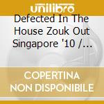 DEFECTED IN THE HOUSE - SINGAPORE '10     cd musicale di ARTISTI VARI