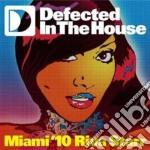 DEFECTED IN THE HOUSE - MIAMI 10 RIVA ST  cd musicale di ARTISTI VARI