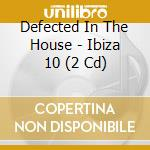 Defected in the house ibiza '10