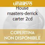 House masters-derrick carter 2cd cd musicale di Artisti Vari