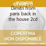 Dimitri from paris back in the house 2cd cd musicale di Artisti Vari