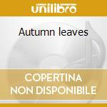 Autumn leaves cd musicale di Great jazz trio