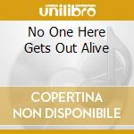 NO ONE HERE GETS OUT ALIVE                cd musicale di Vampires Alien