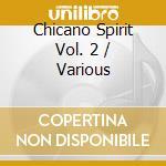 Chicano Spirit Vol. 2 cd musicale di ARTISTI VARI