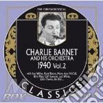 Charlie Barnet & His Orchestra - 1940 Vol.2 cd musicale di Charlie barnet & his