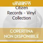 Citizen - the vinyl collection cd musicale di Artisti Vari