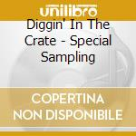 Diggin'' In The Crate - Special Sampling cd musicale di Artisti Vari