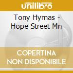 Hope street mn-dig. 06 cd musicale di Tony Hymas