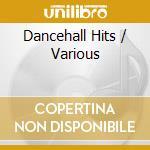 Dancehall Hits cd musicale di ARTISTI VARI