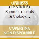 (LP VINILE) Summer records anthology (1974-1988) lp vinile di Artisti Vari