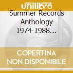 SUMMER RECORDS ANTHOLOGY 1974-1988        cd musicale di Artisti Vari