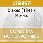 STREETS                                   cd musicale di BLAKES