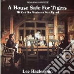 Lee Hazlewood - A House Safe For Tigers cd musicale di Lee Hazelwood