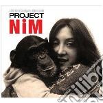Dickon Hinchliffe - Project Nim Ost cd musicale di Dickon Hinchliffe