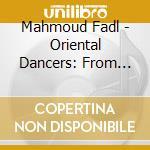 For oriental dancers cd musicale di Mahmoud Fadl