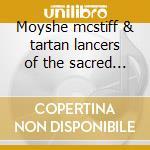 Moyshe mcstiff & tartan lancers of the sacred heart cd musicale di C.o.b.