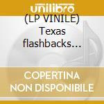 (LP VINILE) Texas flashbacks vol.2 lp vinile di Artisti Vari