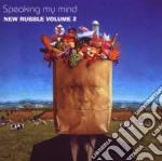 Speaking My Mind - New Rubble cd musicale di Artisti Vari