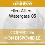 Ellen Allien - Watergate 05 cd musicale di Allien Ellen
