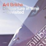 Deeparture in time cd musicale di Aril Brikha