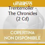 CHRONICLES - REMIXES 2003/2007 + INEDITI cd musicale di TRENTEMOLLER