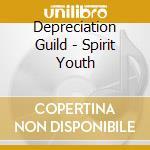 Depreciation Guild - Spirit Youth cd musicale di Guild Depreciation