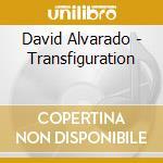 Transfiguration� cd musicale di David Alvarado