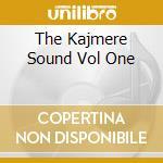 THE KAJMERE SOUND VOL ONE cd musicale di ARTISTI VARI