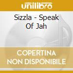 Sizzla - Speak Of Jah cd musicale di SIZZLA