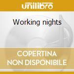 Working nights cd musicale di Trus'me