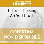 I-ten - Taking A Cold Look cd musicale di I-TEN