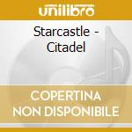 Starcastle - Citadel cd musicale di STARCASTLE