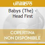 HEAD FIRST                                cd musicale di The Babys