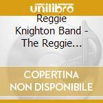 Reggie Knighton Band - The Reggie Knighton Band cd musicale di REGGIE KNIGHTON BAND