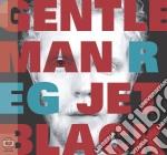 (LP VINILE) JET BLACK                                 lp vinile di Reg Gentleman