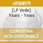 (LP VINILE) YEARS                                     lp vinile di YEARS