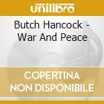 Butch Hancock - War And Peace cd musicale di BUTCH HANCOCK