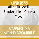 Under the munka moon cd musicale di Alice Russel